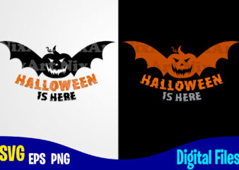 Halloween is Here, Happy Halloween, Halloween, Halloween svg, Funny Halloween design svg eps, png files for cutting machines and print t shirt designs for sale t-shirt design png