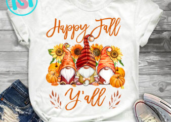 Happy Fall Y'all Sunflower PNG, Three Gromes PNG, Sunflower PNG, Halloween PNG, Pumpkin PNG, Digital Download graphic t shirt