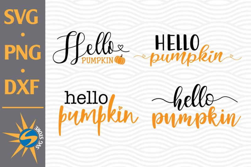 Hello Pumpkin Svg Png Dxf Digital Files Buy T Shirt Designs