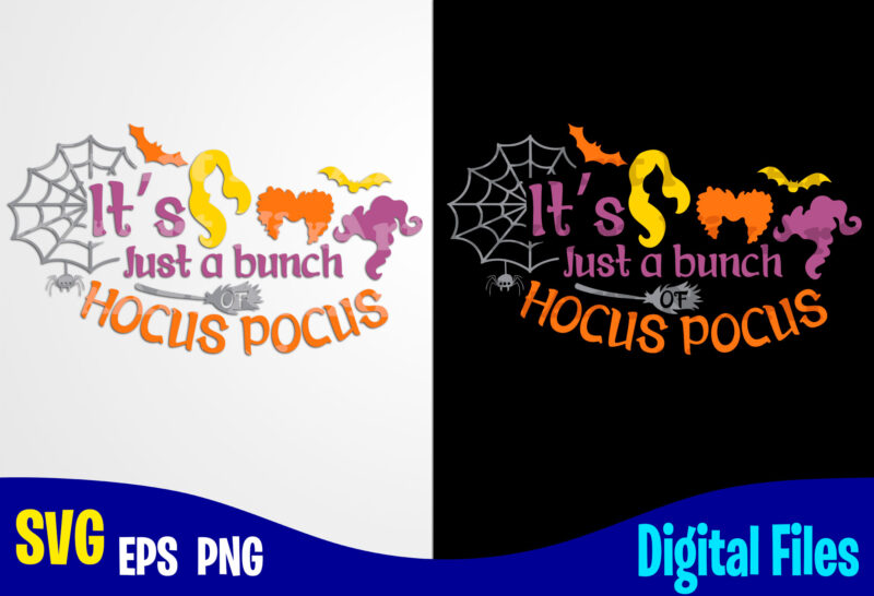 Halloween bundle svg Hocus pocus files for shirt Hocus Pocus witches svg Hocus Pocus vector images for cut and print Instant Download