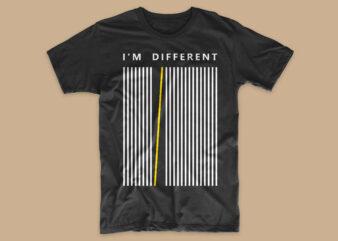 I'm different t-shirt design slogan, Creative short slogan t shirt designs, Trendy, stylish and unique and simple t-shirts designs
