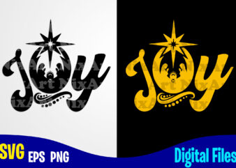 Joy, Joy svg, Christmas, Christmas svg, Nativity Scene, Funny Christmas design svg eps, png files for cutting machines and print t shirt designs for sale t-shirt design png