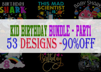 Kid Birthday Bundle 1 – 53 Designs – 90% OFF