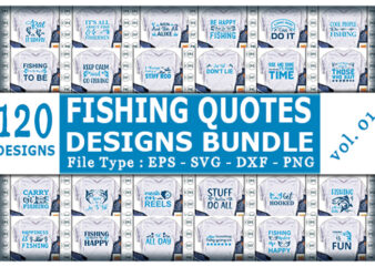 Best Selling Fishing Quotes Tshirt designs Bundle,
