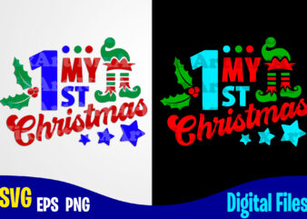 My 1st Christmas, Elf, Holly Jolly, Christmas svg, Funny Christmas design svg eps, png files for cutting machines and print t shirt designs for sale t-shirt design png