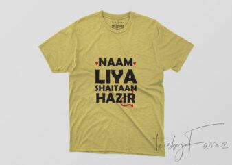 Naam Liya Shetaan Hazir Tshirt Design