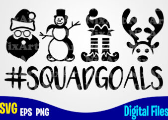 Squadgoals, Winter, Snowman, Santa, Reindeer, Elf, Merry Christmas svg, Christmas svg, Funny Christmas design svg eps, png files for cutting machines and print t shirt designs for sale t-shirt design png