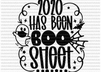2020 has been boo sheet svg, humor Halloween night ghost svg, 2020 is boo sheet svg, boo sheet svg