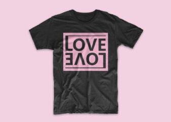 Love t-shirt design. Love t shirt design short slogan, Simple t shirt deisgns SVG PNG EPS