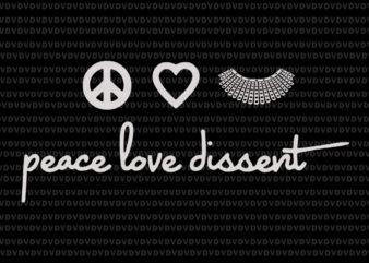 Peace love dissent svg, Peace love dissent RBG, Ruth bader ginsburg svg, RBG svg, Ruth bader ginsburg, Ruth bader ginsburg png , RBG vector, Ruth bader ginsburg vector, RBG design