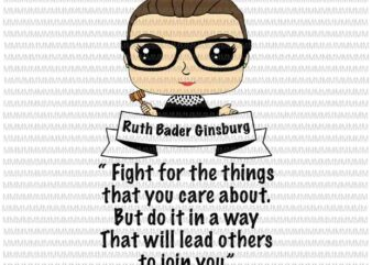 Cute Ruth Bader Ginsburg svg, cute RBG svg, fight for the things, Ruth Bader Ginsburg svg, svg for Cricut Silhouette