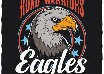 Eagles Road Warriors. Editable t-shirt design.