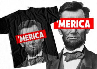 Abraham Lincoln – America T-shirt design