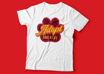 adopt save a life tshirt design | animal adoption tshirt design