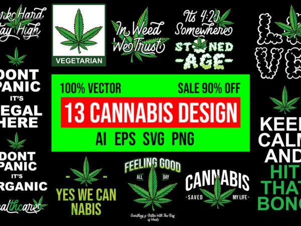 13 Cannabis Design Bundle 100% Vector AI, EPS, SVG, PNG, CDR