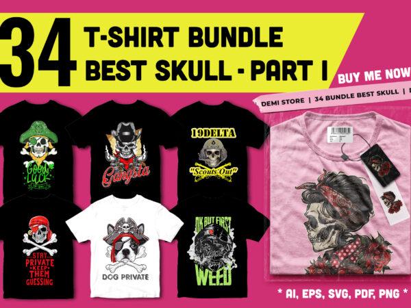 34 Design T-shirt Bundle Best Skull Artwork – PART 1
