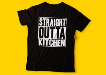 straight outta kitchen typography tshirt design | tshirt design