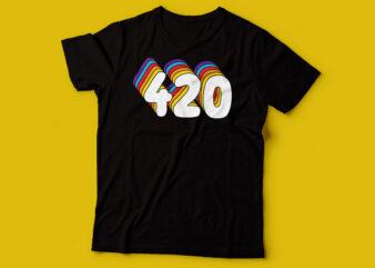 420 colorful t-shirt design
