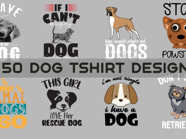 50 Dog Tshirt Graphic graphic t-shirt design