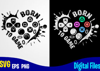 Born to Game heart, Funny Playstation Gamer design svg eps, png files for cutting machines and print t shirt designs for sale t-shirt design png