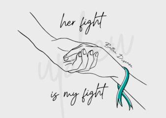 Line Art Her Fight Is My Fight For Batten Disease SVG, Batten Disease Awareness SVG, Teal Green Ribbon SVG, Fight Cancer Svg, Cricut