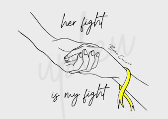 Line Art Her Fight Is My Fight For Bone Cancer SVG, Bone Cancer Awareness SVG, Yellow Ribbon SVG, Fight Cancer Svg, Awareness Tshirt svg