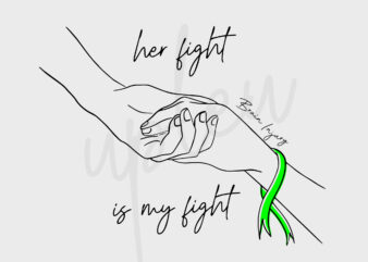 Line Art Her Fight Is My Fight For Brain Injury SVG, Brain Injury Awareness SVG, Green Ribbon SVG, Fight Cancer Svg, Awareness Tshirt svg