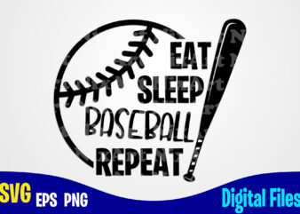Eat Sleep Baseball Repeat, Believe and Achieve, baseball svg, Sports, Baseball Fan, baseball Player, Funny Baseball design svg eps, png files for cutting machines and print t shirt designs for sale t-shirt design png