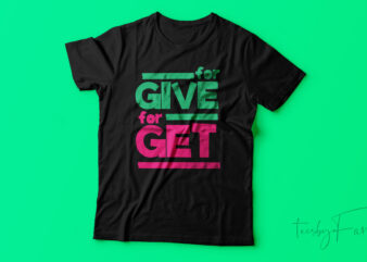 Forgive Forget | Inspirational t shirt design for sale