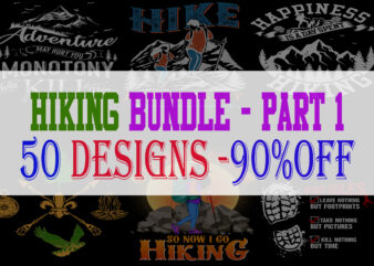 Hiking Bundle Part 1 – 50 Designs – 90% OFF