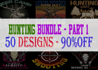 Hunting Bundle Part 1 – 50 Designs – 90% OFF