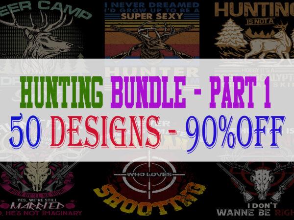 Hunting Bundle Part 1 – 50 Designs – 90% OFF