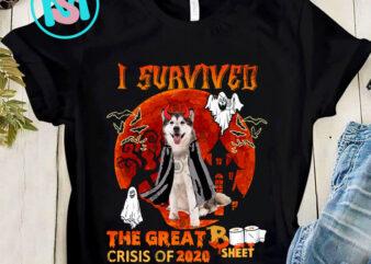1 Design 30 version I Survived The Great Boo Sheet Crisis Of 2020 Dog PNG, Alaska PNG, Shih Tzu PNG, Golden Retriever PNG, Digital Download