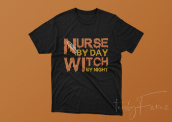 Nurse By Day Witch By Night T-Shirt Artwork for sale