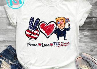 Peace Love Trump PNG, America PNG, Donald Trump PNG, Love America PNG, Digital Download