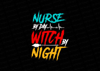 Nurse by day witch by night T-Shirt Design