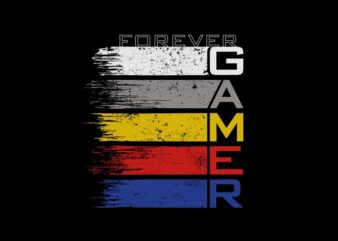 forever gamer – forever gaming t-shirt design for sale