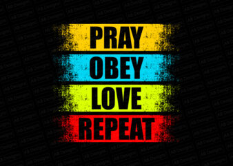 Pray Obey Love Repeat T-Shirt Design
