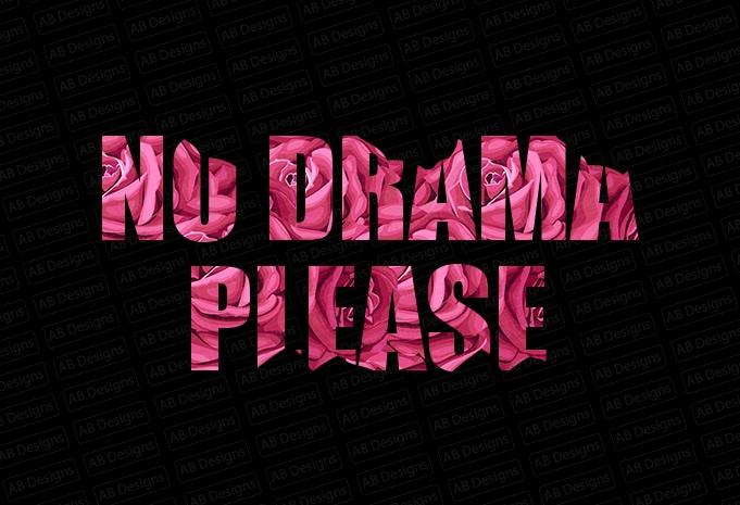 No drama please T-Shirt Design