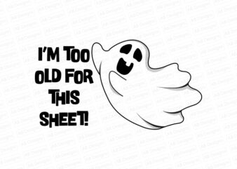 I am too old for this sheet! T-Shirt Design