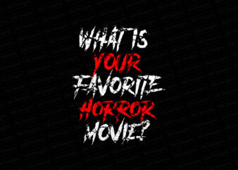 What is your favorite horror movie? T-Shirt Design