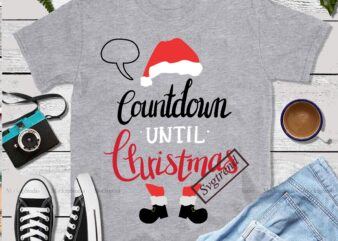 Countdown Until Christmas Svg, Countdown Until Christmas vector, Santa vector, Santa Svg, Funny Santa, Merry Christmas, Christmas 2020, Christmas logo, Funny Christmas Svg, Christmas, Christmas vector