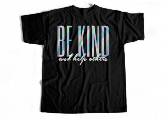 BE KIND AND help others – Unique T-shirt design – ai – eps – SVG – png