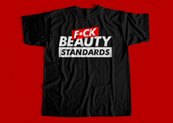Fuck Beauty Standards – T-shirt design