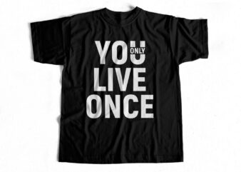You only live once buy t-shirt design