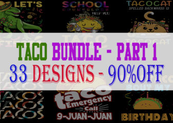 Taco Bundle Part 1 – 33 Designs – 90%OFF
