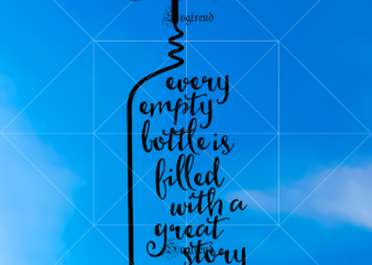 Every empty bottle is billed with a great story vector, Every empty bottle is billed with a great story Svg, Story Svg, Empty bottle Svg, Billed with a great story Svg, Great story Svg, Story logo