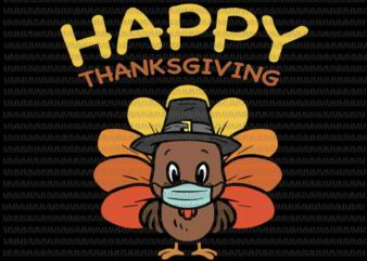 Happy Thanksgiving Turkey Face Mask Funny svg, Happy Thanksgiving svg, Turkey Face Mask Funny graphic t shirt