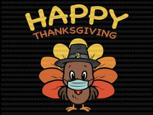 Happy Thanksgiving Turkey Face Mask Funny Svg Happy Thanksgiving Svg Turkey Face Mask Funny Buy T Shirt Designs