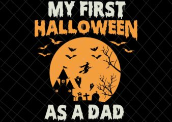My first halloween as a dad svg, first halloween svg, funny Halloween svg, funny ghost svg, boo sheet halloween svg, for Cricut Silhouette